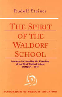image of The Spirit of the Waldorf School: Lectures Surrounding the Founding of the First Waldorf School