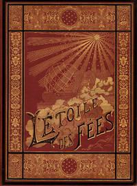 L'Etoile des fées. Traduction de l'anglais par M. Stéphane Mallarmé. Illustrations de M. John Laurent.