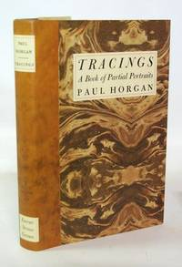 Tracings A Book of Partial Portraits by  Paul Horgan  - Signed First Edition  - 1963  - from Town's End Books (SKU: TB28279)