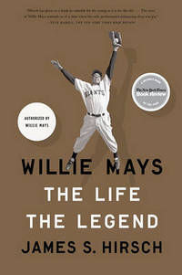 Willie Mays: The Life, the Legend by James S Hirsch - Paperback - from The Saint Bookstore and Biblio.com