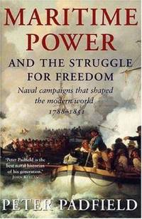 image of Maritime Power : Naval Campaigns That Shaped the Modern World, 1788-1851