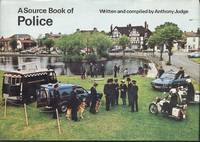 A Source Book of Police by Anthony Judge (Compiler) - 1st  Edition - 1976 - from Dereks Transport Books and Biblio.co.uk