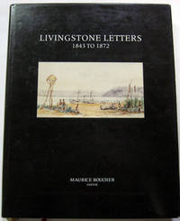 Livingstone Letters, 1843 to 1872: David Livingstone Correspondence in the Brenthurst Library, Johannesburg