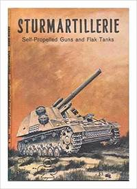 Sturmartillerie Part 2  Self-Propelled Guns and Flak Tanks - Armor Series 4