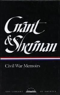 Grant and Sherman: Civil War Memoirs [2 Volume Set]; Memoirs and Selected Letters: Personal Memoirs of U.S. Grant, Selected Letters 1839-1865; Memoirs of General W.T. Sherman