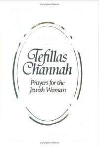 Tefillas Channah: Prayers for the Jewish Woman by  Yaakov Yosef Iskowitz - Hardcover - 2005 - from Amazing Bookshelf, Llc (SKU: Alibris.0000495)