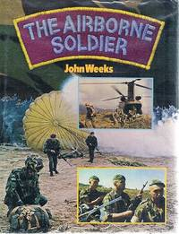 The Airborne Soldier by Weeks John - Hardcover - Unknown - from Marlowes Books and Biblio.com