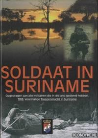Soldaat in Suriname. Opgedragen aan alle militairen die in dit land gediend hebben. TRIS: Voormalige Troepenmacht in Suriname