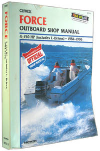 Clymer Force Outboard Shop Manual: 4- 150 HP (includes L-Drives), 1984-1996