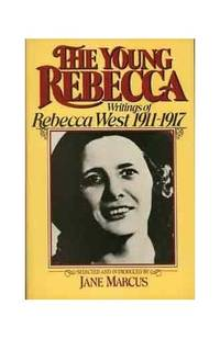 image of The Young Rebecca: Writings of Rebecca West- 1911-17