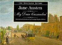 image of My Dear Cassandra : Selections from the Letters of Jane Austen (The Illustrated Letters)