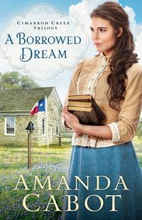 A Borrowed Dream (Cimarron Creek Trilogy)