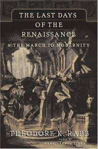 image of The Last Days of the Renaissance : And the March to Modernity