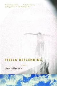 Stella Descending : A Novel