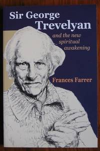 Sir George Trevelyan and the New Spiritual Awakening