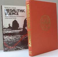 Megalithic Science; Ancient Mathematics and Astronomy in Northwest Europe