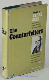 The Counterfeiters (Les Faux-Monnayeurs); With Journal of 'The  Counterfeiters' (Modern Library #327.1)