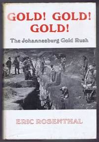 Gold! Gold! Gold!, the Johannesburg Gold Rush