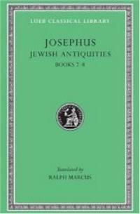 Josephus: Jewish Antiquities, Books VII-VIII (Loeb Classical Library No. 281)