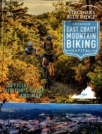 Virginia\'s Blue Ridge®, America\'s East Coast Mountain Biking Capital: Official Visitor\'s Guide and Map