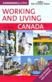 Working and Living in Canada, 2nd (CadoganGuides Working and Living in Canada)