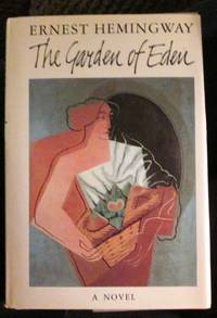 The Garden of Eden by Ernest Hemingway - First Edition, Stated - 1986 - from A Different Chapter (SKU: 000430)