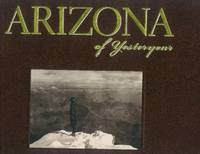 Arizona Of Yesteryear by  Deborah Teipel Zindell - First Printing - 2009 - from Paperback Recycler (SKU: 46167)