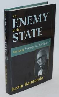 An Enemy of the State: The Life of Murray N. Rothbard