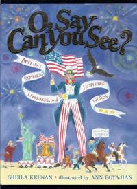 O, Say Can You See?: American Symbols, Landmarks, and Inspiring Words