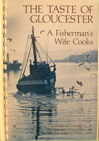 The Taste of Gloucester:  A Fisherman's Wife Cooks
