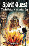 Spirit Quest The Initiation Of An Indian Boy