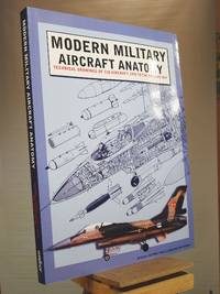 Modern Military Aircraft Anatomy: Technical Drawings of 118 Aircraft, 1945 to the Present Day