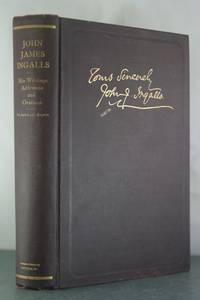The Writings of John James Ingalls: Essays, Addresses, and Orations.