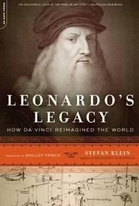 Leonardo's Legacy: How Da Vinci Reimagined the World