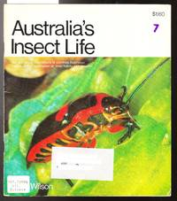Australia's Insect Life - 100 Full Colour Illustrations of Common Australian Insects with  a Description of Their Habits and Location