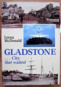 Gladstone ... City That Waited