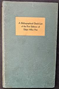 A Census of First Editions and Source Materials by Edgar Allan Poe in American Collections.  I :  A Bibliographical Check-list of First Editions of Edgar Allan Poe.  Compiled by Charles F. Heartman and Kenneth Rede