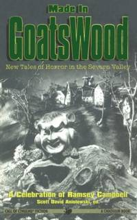 Made in Goatswood: New Tales of Horror in the Severn Valley: A Celebration of Ramsey Campbell...