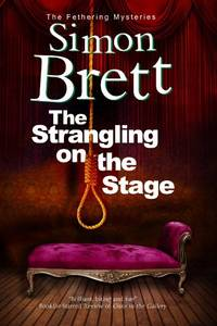 Strangling on the Stage  The: 15 A Fethering Mystery
