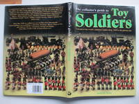 image of The collector's guide to toy soldiers: a record of the world's miniature  armies from 1850 to the present day