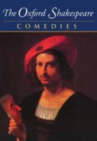 image of The Complete Oxford Shakespeare: Volume II: Comedies (The Oxford Shakespeare)