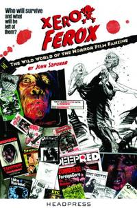 Xerox Ferox : The Wild World of the Horror Film Fanzine by John Szpunar - Paperback - from World of Books Ltd (SKU: GOR006780543)