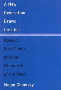 A New Generation Draws the Line : Kosovo  East Timor and the Standards of the West