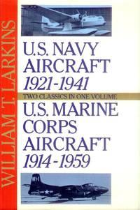 image of U. S. Navy Aircraft 1921-1941; U. S. Marine Corps Aircraft 1914-1959