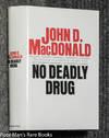 image of No Deadly Drug [ True Crime, Signed 1st]