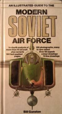 An Illustrated Guide to the Modern Soviet Air Force by  Bill Gunston - Paperback - from World of Books Ltd and Biblio.com