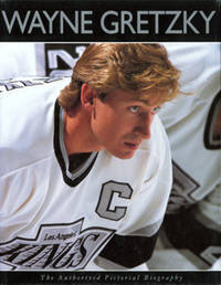 Wayne Gretzky: The Authorized Pictorial Biography
