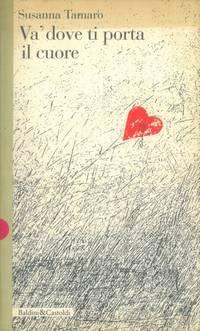 Va 39 dove ti porta il cuore by tamaro susanna from - Susanna tamaro va dove ti porta il cuore frasi ...
