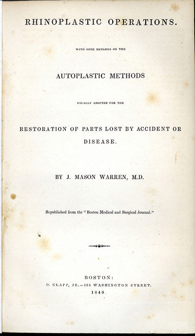 Boston: D. Clapp Jr., 1840. Warren, Jonathan Mason (1811-67). Rhinoplastic operations. With some rem...