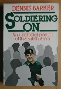 Soldering On: An Unofficial Portrait of the British Army.